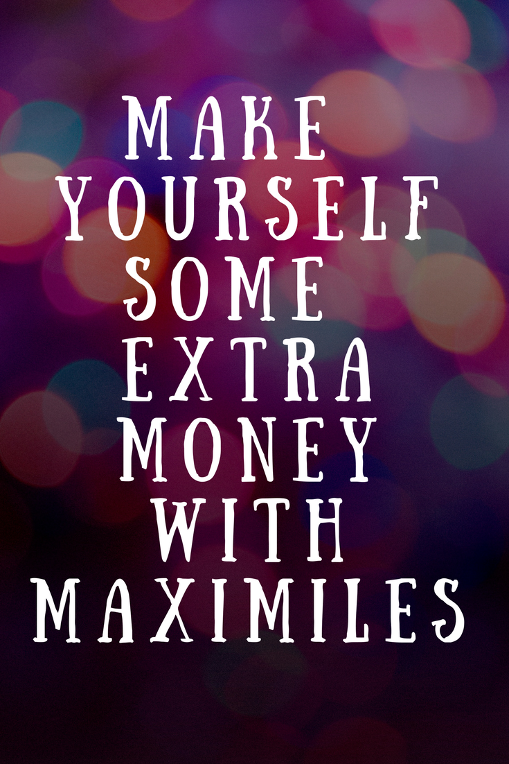Bokeh lights with text overlay that says make yourself some extra money with Maximiles