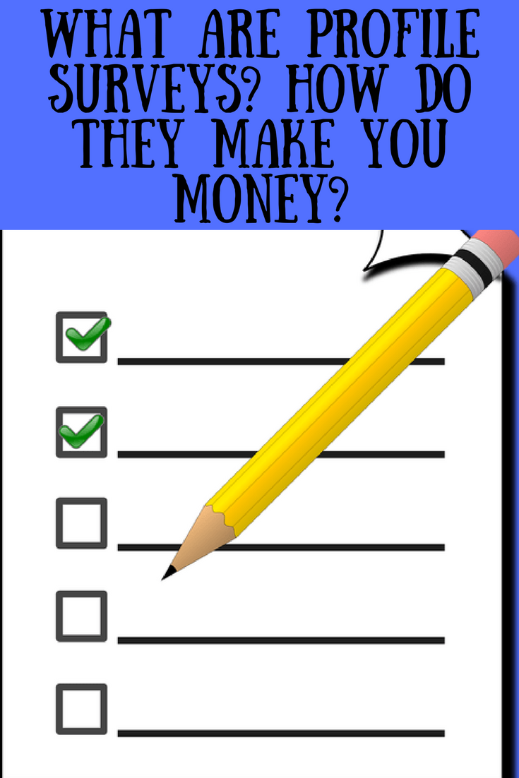 A tick box list with two ticks and a yellow pencil with text overlay that says what are profile surveys? How do they make you money?