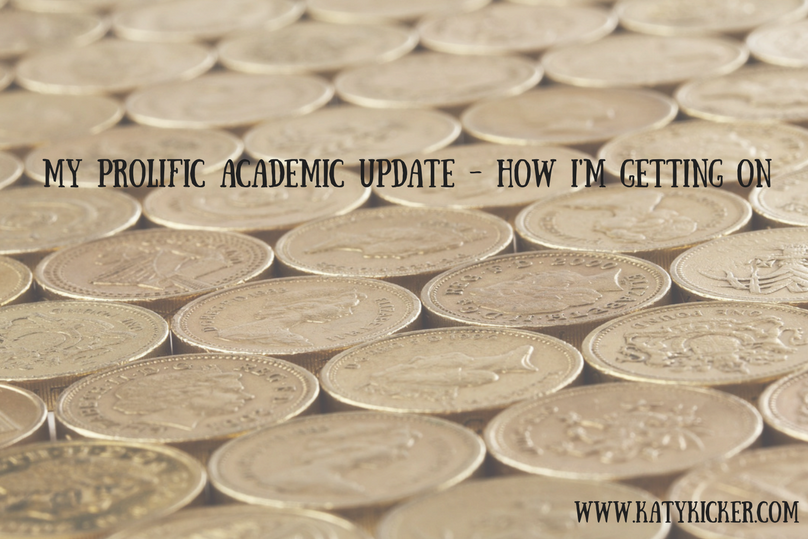 A backdrop of £1 coins with a text overlay of my prolific academic update - how I'm getting on
