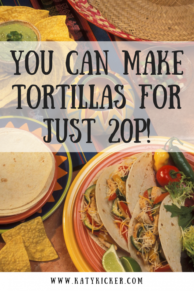 A Mexican spread including tortillas, tortilla chips, tacos and guacamole with text overlay that says you can make tortillas for just 20p!