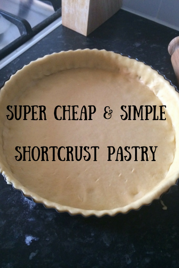 A shortcrust pastry case in a fluted tin with text overlay that says super cheap & simple shortcrust pastry