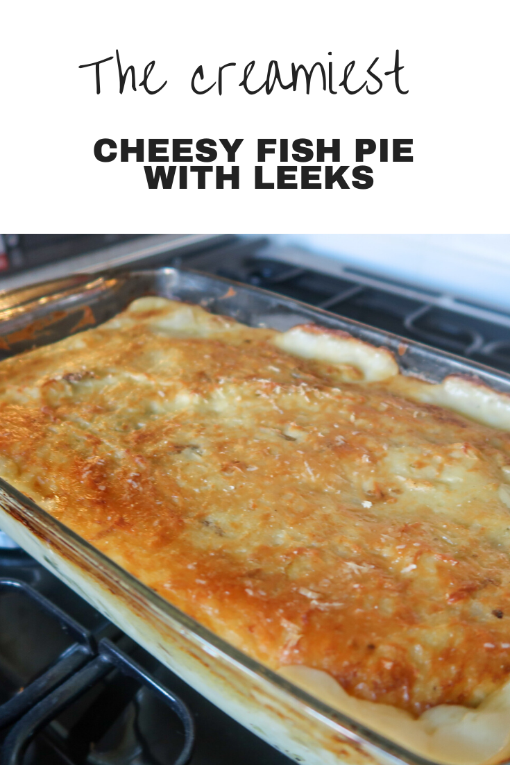 The creamiest ever fish pie with leeks!