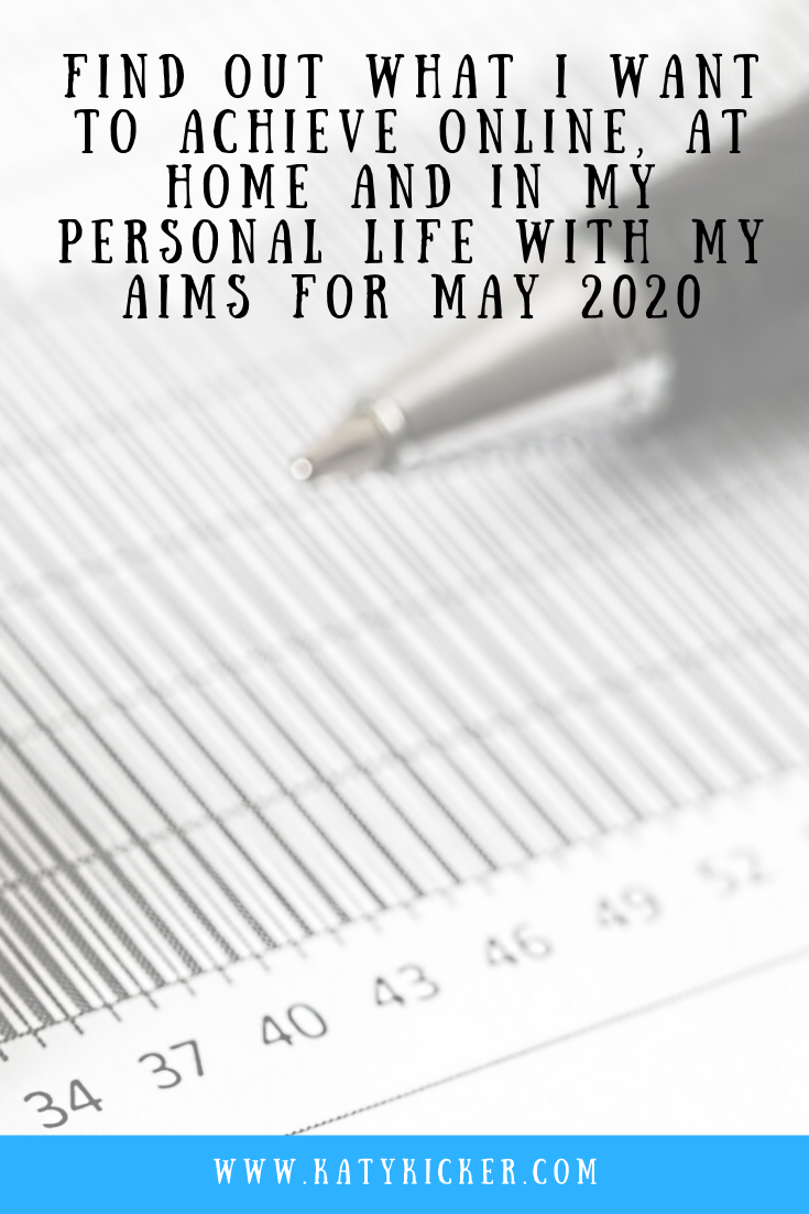 Find out what I want to achieve with my Aims for May 2020. I'm sharing my personal, online, financial and home based aims for May 2020. #LifeOrganisation #HomeOrganisation #MonthlyAims #MonthlyGoals