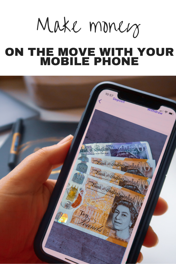 A hand holding an iPhone with £10 notes and a £20 note displayed on the screen with text overlay that says make money on the move with your mobile phone